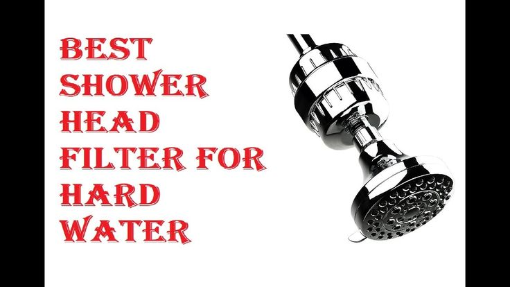 BEST SHOWER HEAD FILTER FOR HARD WATER 2018