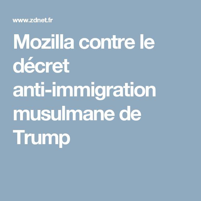 Mozilla contre le décret anti-immigration musulmane de Trump