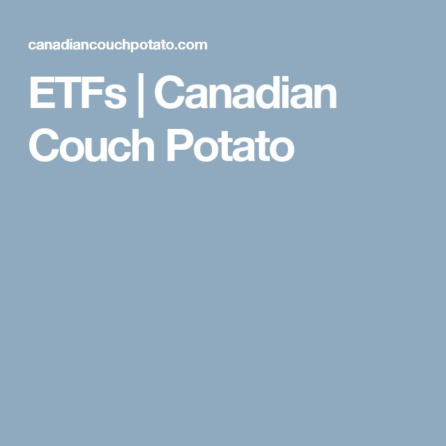 ETFs   Canadian Couch Potato