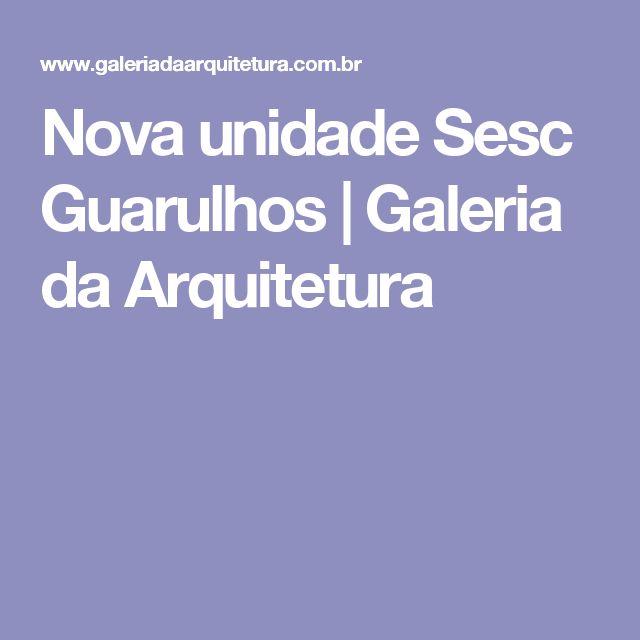 Nova unidade Sesc Guarulhos   Galeria da Arquitetura