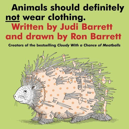 Animals Should Definitely Not Wear Clothing by Judi Barrett,
