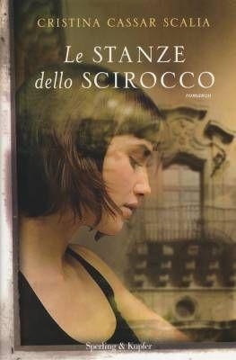 """La Sicilia di Cristina Cassar Scalia e il suo """"Le stanze dello scirocco"""" @sperlingkupfer"""