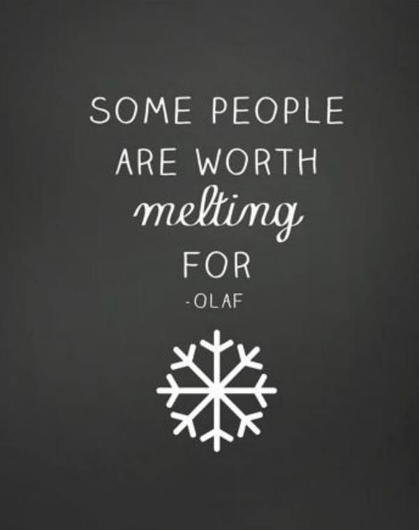 Some people are worth melting for - OLAF
