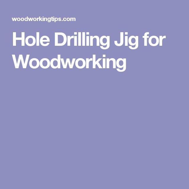 Hole Drilling Jig for Woodworking