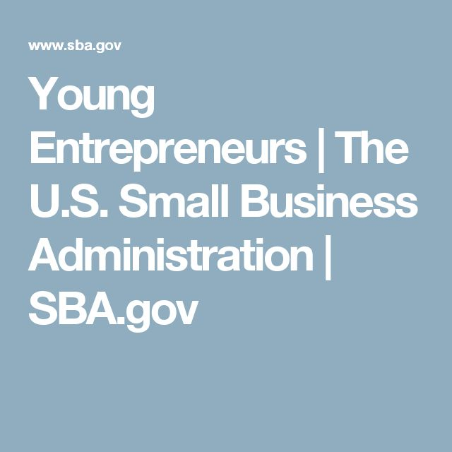 Young Entrepreneurs   The U.S. Small Business Administration   SBA.gov