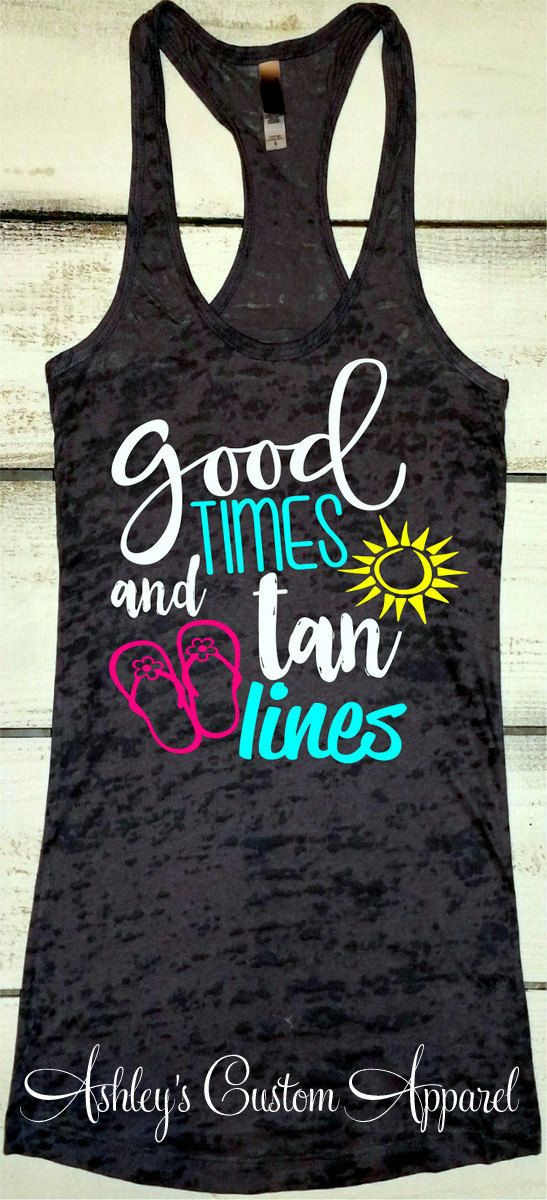 Beach Tank Top, Good Times and Tan Lines Tank, Summer Tank Top, Boating Tank, Boat Shirt, Beach Shirts, Swimsuit Cover Up, Cruise Shirts  by AshleysCustomApparel