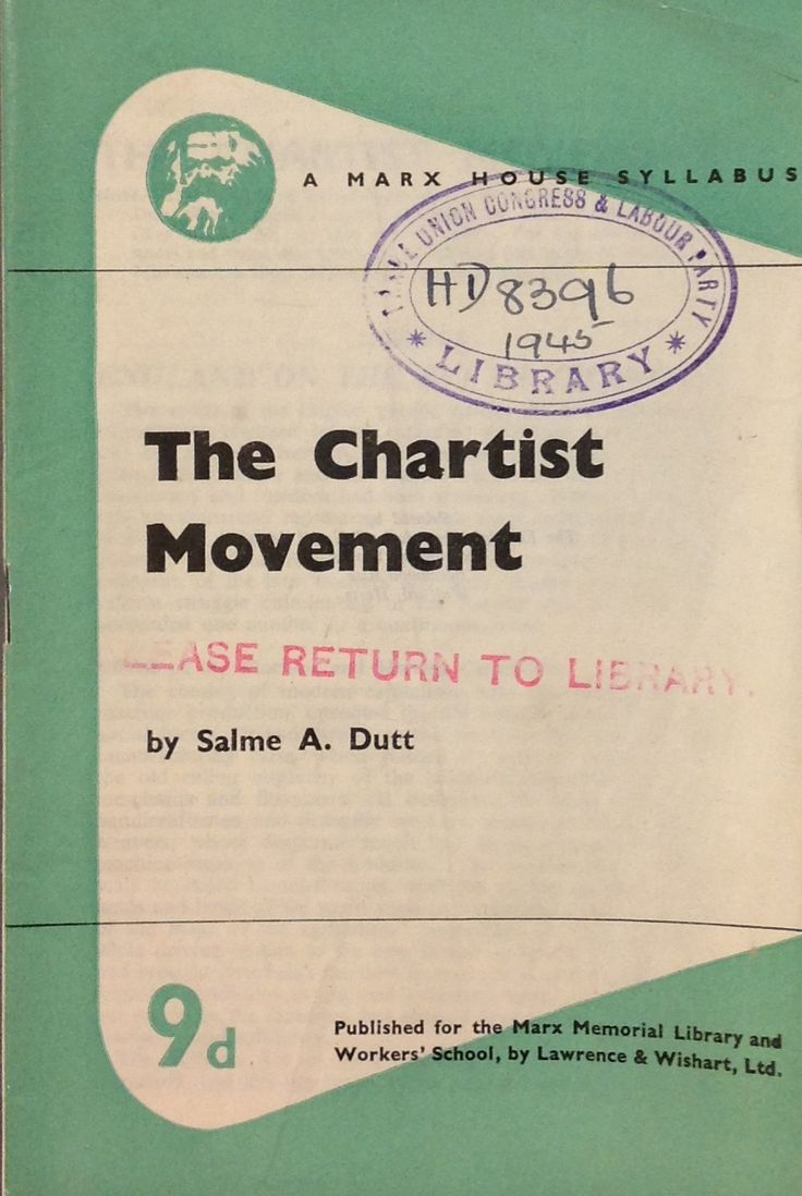 'The Chartist Movement' published by Lawrence & Wishart, Ltd. 1945.