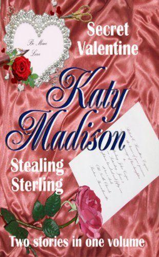 Secret Valentine & Stealing Sterling by Katy Madison, http://www.amazon.com/dp/B005GL8YL0/ref=cm_sw_r_pi_dp_wa2Yrb1ZG9G0C