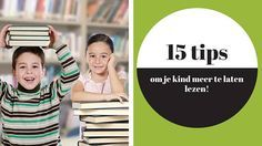 15 tips om je kind meer te laten lezen