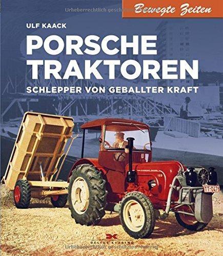 Porsche Traktoren von Ulf Kaack: Delius Klasing Vlg Gmbh Jul 2016 9783667106926 Buch - AHA-BUCH GmbH