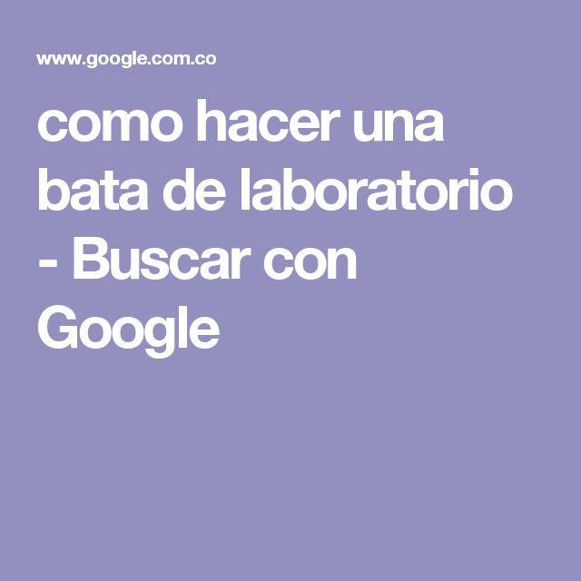 como hacer una bata de laboratorio - Buscar con Google