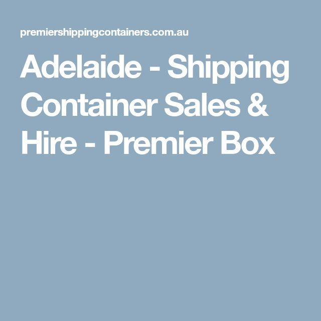 Adelaide - Shipping Container Sales & Hire - Premier Box