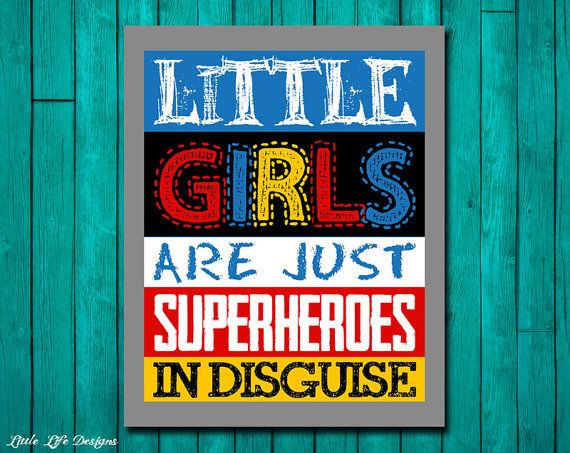 Hey, I found this really awesome Etsy listing at https://www.etsy.com/listing/194562646/little-girls-are-just-superheroes-in