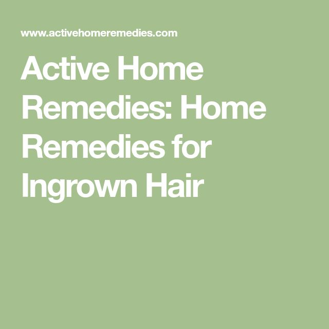 Active Home Remedies: Home Remedies for Ingrown Hair