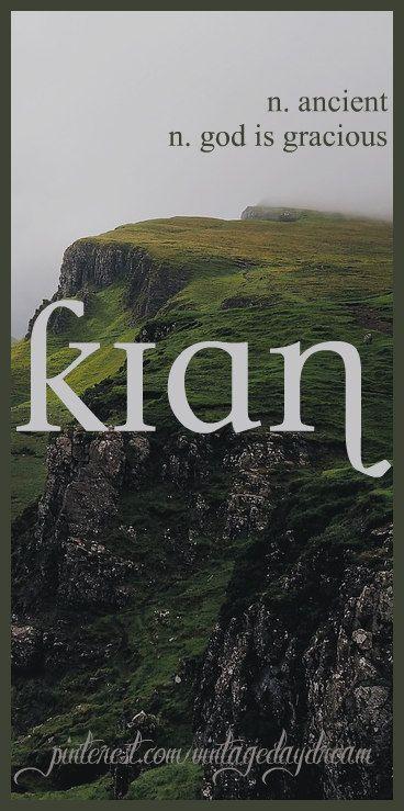 Baby Boy Name: Kian (kee-an). Meaning: Ancient; God is Gracious. Origin: Gaelic; Irish. https://www.pinterest.com/vintagedaydream/baby-names-by-me-vintagedaydream/?eq=baby&etslf=3157