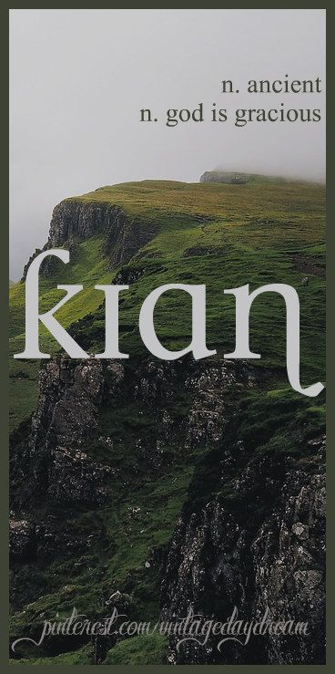 Baby Boy Name: Kian (kee-an). Meaning: Ancient; God is Gracious. Origin: Gaelic; Irish. https://www.pinterest.com/vintagedaydream/baby-names-by-me-vintagedaydream/?eq=baby&etslf=3157