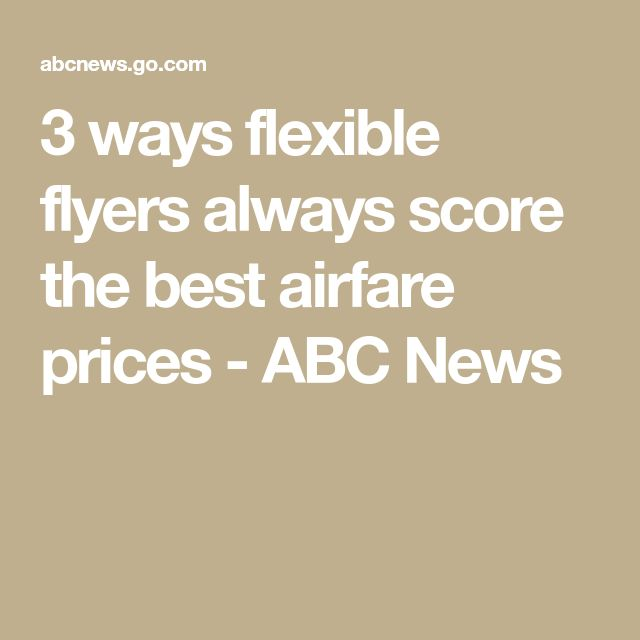3 ways flexible flyers always score the best airfare prices - ABC News