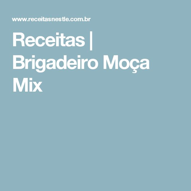 Receitas   Brigadeiro Moça Mix