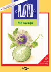 A cultura do maracujá - EMBRAPA Manual de plantio em PDF