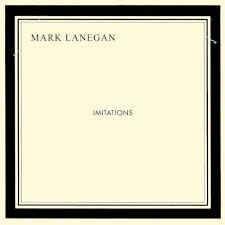 Mark Lanegan - Imitations: buy LP, Album, Gat + CD, Album at Discogs