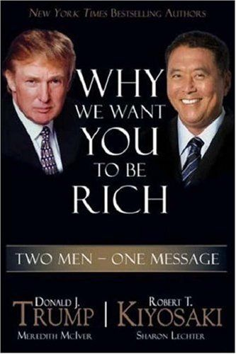 Bestseller Books Online Why We Want You to be Rich: Two Men - One Message Donald J. Trump, Robert T. Kiyosaki $9.98  - http://www.ebooknetworking.net/books_detail-B0013MN78Q.html