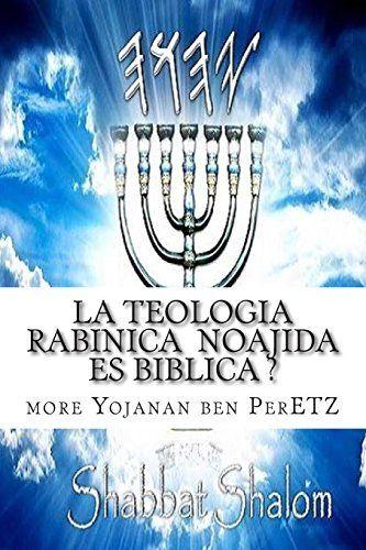 La Teologia  Rabinica  Noajida  Es Biblica ?: Rabinismo Ortodoxo y Cristianismo (Spanish Edition), http://www.amazon.com/dp/1515117243/ref=cm_sw_r_pi_awdm_baAWvb1KE4DQQ