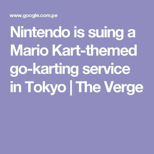Nintendo is suing a Mario Kart-themed go-karting service in Tokyo | The Verge