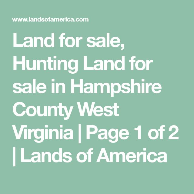 Land for sale, Hunting Land for sale in Hampshire County West Virginia | Page 1 of 2 | Lands of America