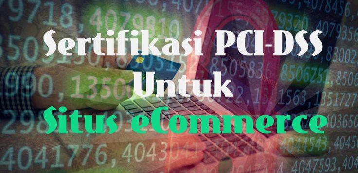 Situs e-commerce di Indonesia yang menerima pembayaran kartu kredit, sudah seharusnya memiliki sertifikasi PCI DSS untuk keamanan transaksi online.