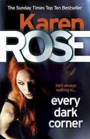 Every Dark Corner by Karen Rose  Genre: Thriller, Romance  Source: Bookbridgr , NetGalley  Rating: 4/5      Special Agent Griffin Davenport...