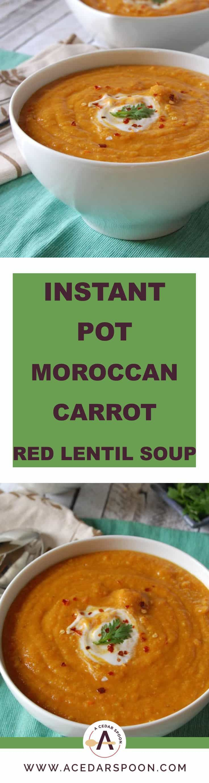 Instant Pot Moroccan Carrot Red Lentil Soup is a meatless soup recipe packed full of flavor! Cumin, turmeric, coriander, paprika and cinnamon compliment the red lentils and carrots, creating a creamy, filling soup. It cooks in your pressure cooker in no time at all! // A Cedar Spoon #instantpot #pressurecooker #instapot #carrots #vegetables #vegetarian #soup #dinner #vegan #moroccan #lentils #redlentils #pulses #spices #healthy #cleaneating #wholefoods #mediterraneandiet #mediterraneanfood