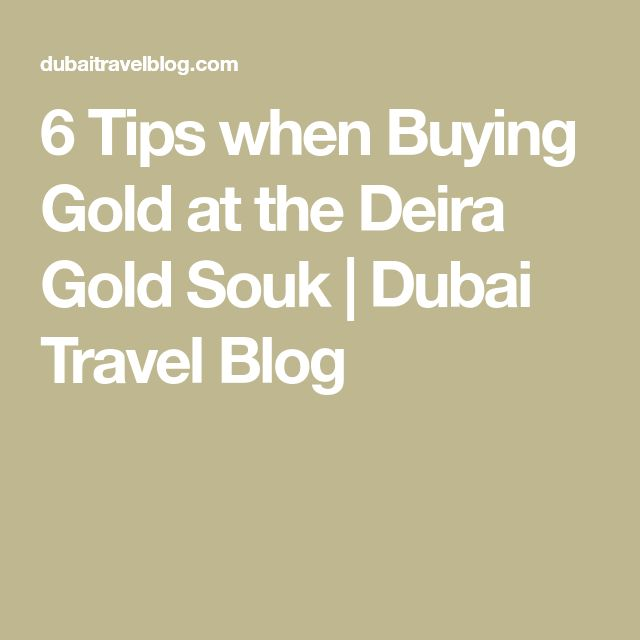6 Tips when Buying Gold at the Deira Gold Souk | Dubai Travel Blog