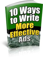 10 Ways to Write More Effective Ads - This is the book for anybody wanting to understand the best ways to write effective ads. The techniques described within have been proven by industry specialists time and time again.