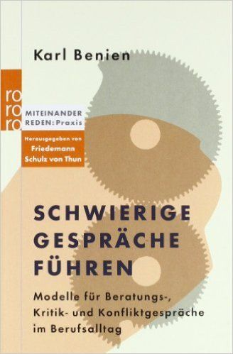 Schwierige Gespräche führen - Karl Benien, Friedemann Schulz von Thun - Amazon.de: Bücher