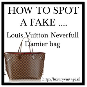 How to spot a fake Louis Vuitton Neverfull Damier bag | Luxury Vintage