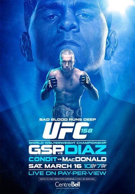 UFC Poster 158 Georges St Pierre Nick Diaz Condit MacDonald  Another opportunity to see a Diaz get beaten