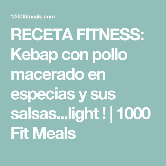 RECETA FITNESS: Kebap con pollo macerado en especias y sus salsas...light ! | 1000 Fit Meals
