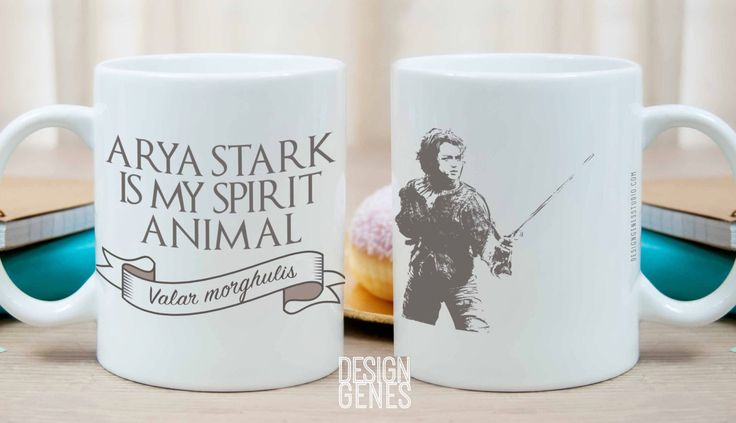 """Arya Stark is my spirit animal"" ~ Arya Stark Valar Morghulis Mug This listing is for an 11 oz white ceramic mug printed with an unique design made by me. This mug is perfect for that Game of Thrones"