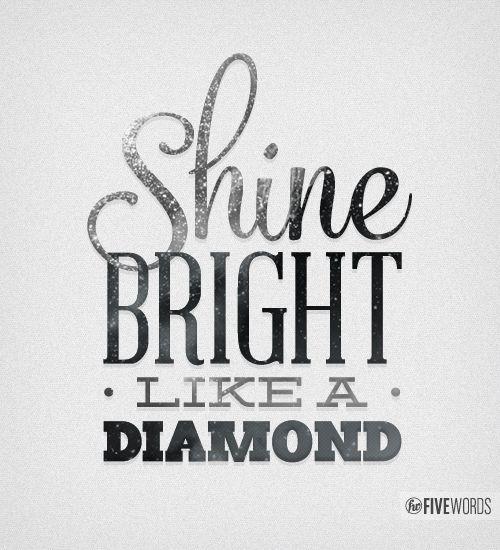 Inspiration Lane: a diamond is a lump of very black coal that endured tremendous pressure- shine