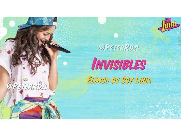 #SoyLuna - Invisibles - Elenco de Soy Luna - Letra