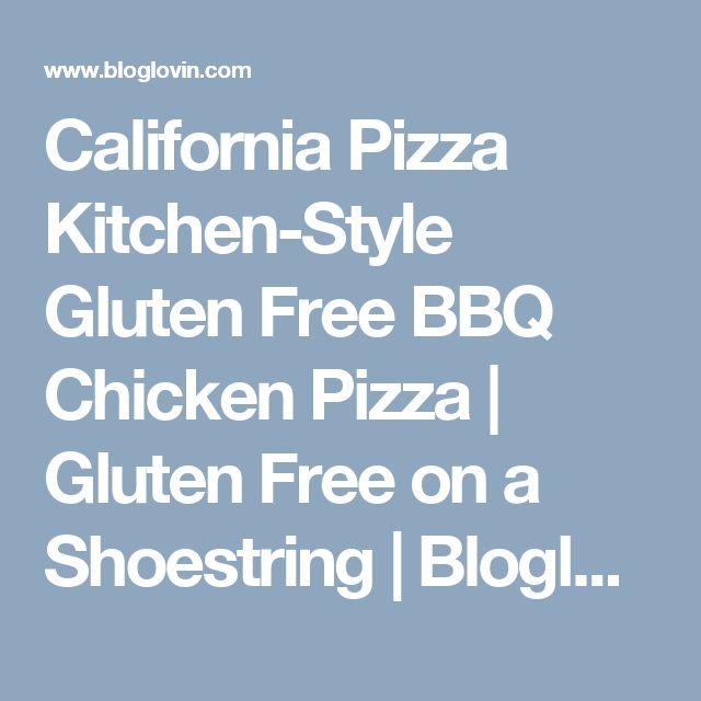 California Pizza Kitchen-Style Gluten Free BBQ Chicken Pizza | Gluten Free on a Shoestring | Bloglovin'