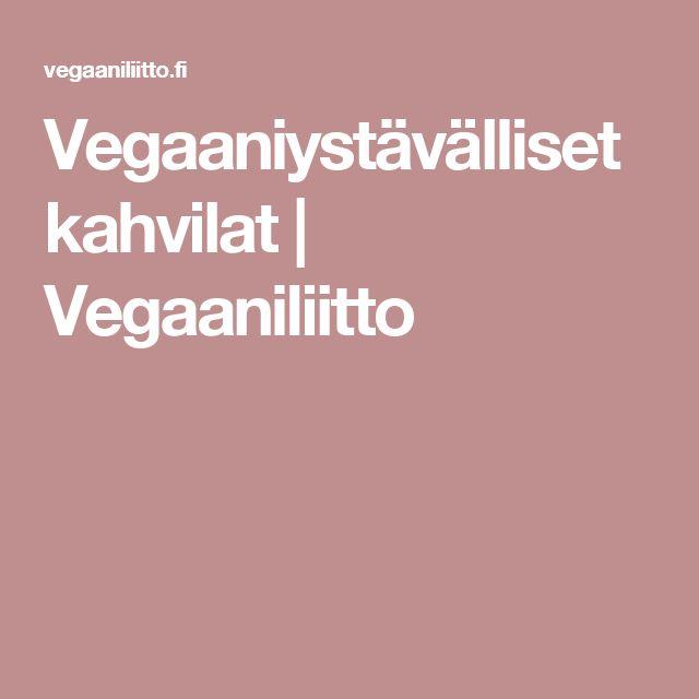 Vegaaniystävälliset kahvilat | Vegaaniliitto