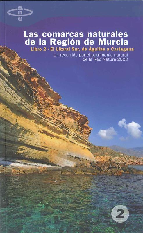 El litoral sur, de Águilas a Cartagena / Manuel Águila Guillén, Juan Carlos Calvín Calvo, Lázaro Giménez Martínez. - Murcia : Natursport, D.L. 2008. -- 307 p. -- (Las comarcas naturales de la Región de Murcia: Un recorrido...; L. 2).--TEXTO COMPLETO: http://www.murcianatural.carm.es/c/document_library/get_file?uuid=4562b44a-5ef0-4a24-a3ad-70724b207d86&groupId=14