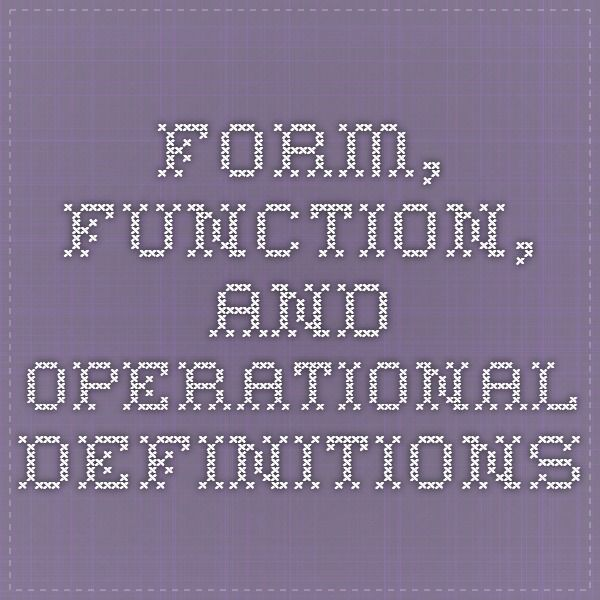 Form, function, and operational definitions