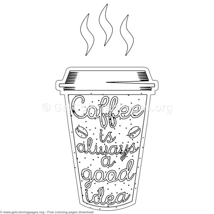 Coffee Quotes Coffee Is Always A Good Idea Coloring Pages Getcoloringpages Org Co Coffee Quote Printable Coloring Pages Inspirational Quote Coloring Pages
