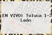 http://tecnoautos.com/wp-content/uploads/imagenes/tendencias/thumbs/en-vivo-toluca-13-leon.jpg Toluca Vs Leon En Vivo. EN VIVO  Toluca 1-3 León, Enlaces, Imágenes, Videos y Tweets - http://tecnoautos.com/actualidad/toluca-vs-leon-en-vivo-en-vivo-toluca-13-leon/