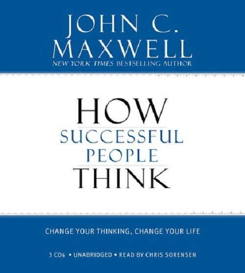 How Successful People Think by John C. Maxwell CD