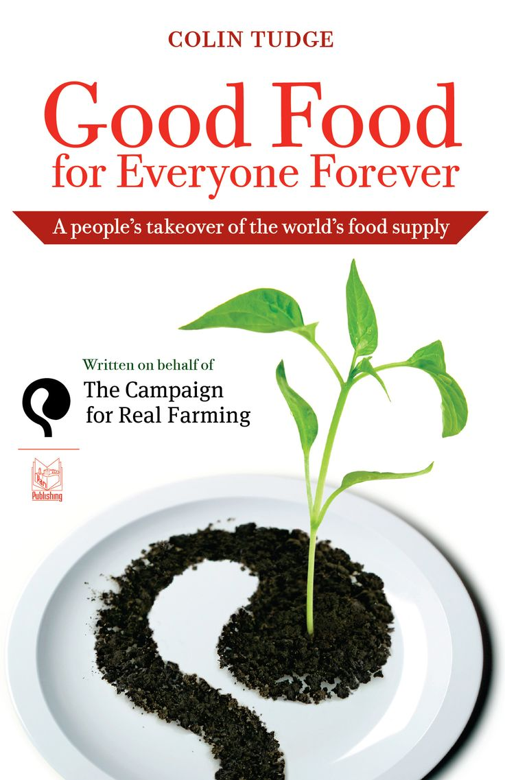 "Good Food for Everyone Forever by Colin Tudge - Everyone who is ever likely to be born on to this planet could be fed to the highest standards of nutrition and gastronomy—and this could be done without cruelty, or destroying our fellow creatures. By 2050 we will need to feed 9.5 billion people—which is as big as the world population is ever likely to get. To achieve this we need only to design farming expressly for the purpose—what in this book is called ""Enlightened Agriculture""."