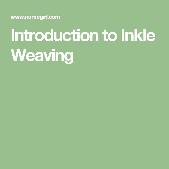 Introduction to Inkle Weaving