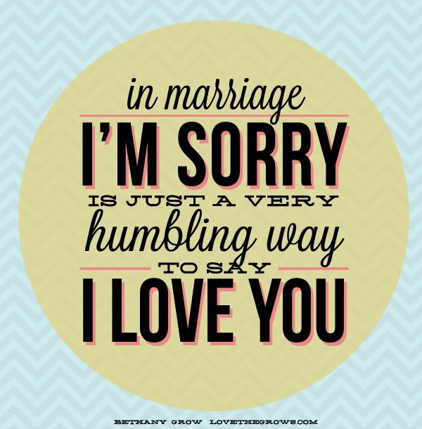in marriage i m sorry is just a very humbling way to say i love you